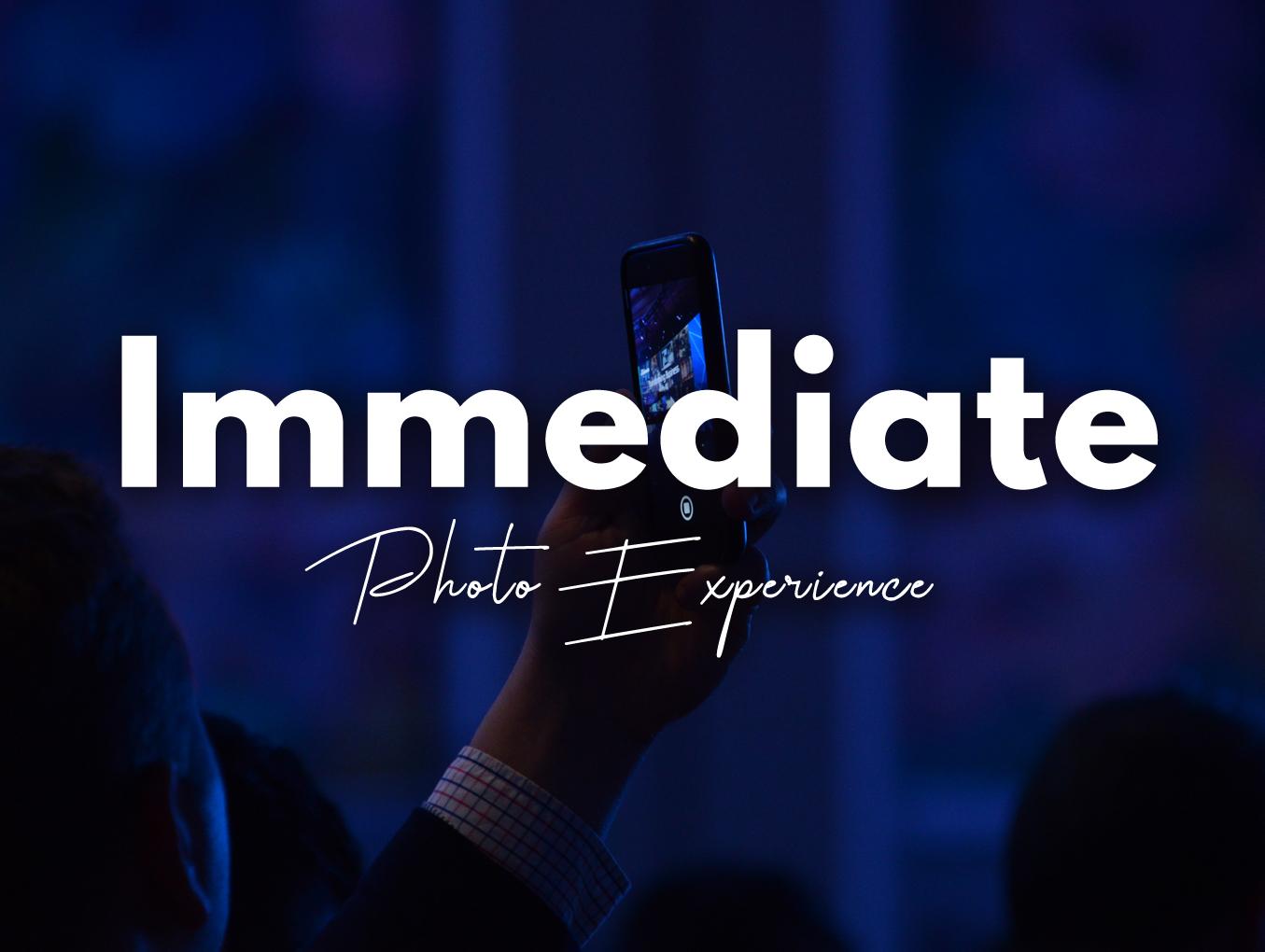 Immediate Photo Experience